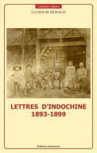 Lucien de Reinach - Lettres d'Indochine (1893-1899) Dubuisson