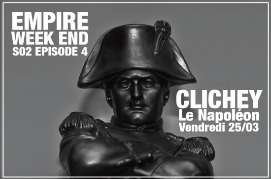 Empire Week-end au Napoléon