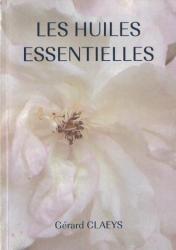 Les Huiles Essentielles, par Gérard Claeys