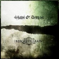 Shape of Despair - Before the Rain