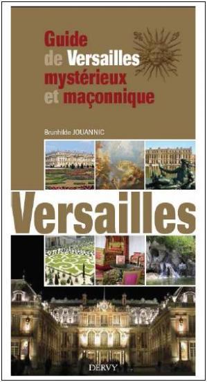 Guide de Versailles mystérieux et maçonnique, Brunhilde JOUANNIC